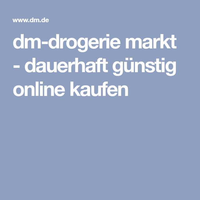dm drogerie markt dauerhaft günstig online kaufen