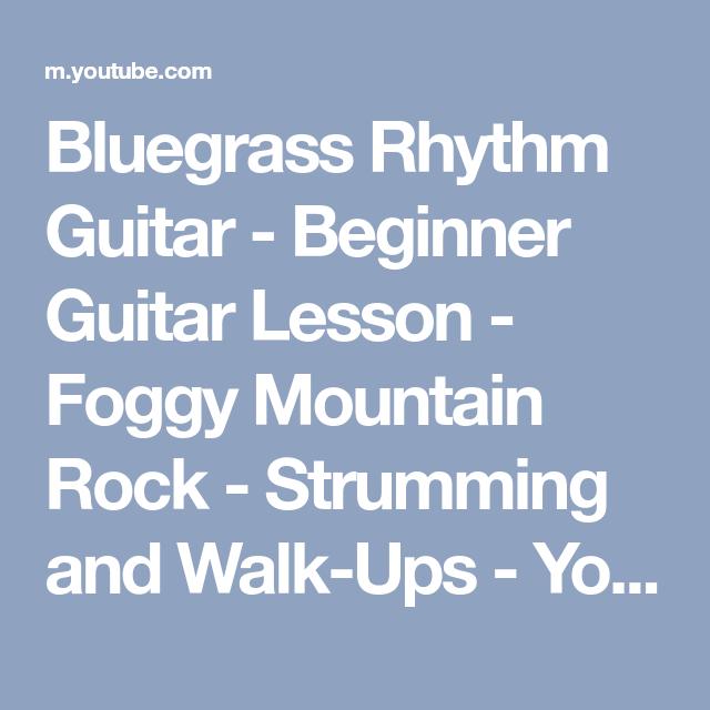 Bluegrass Rhythm Guitar - Beginner Guitar Lesson - Foggy Mountain Rock - Strumming and Walk-Ups - YouTube