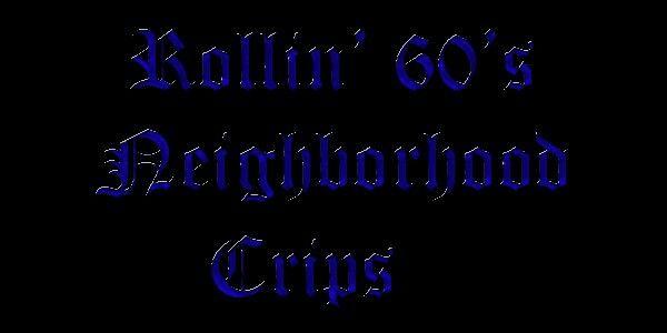Rollin 60's Neighborhood Crip sign  | Blue board in 2019