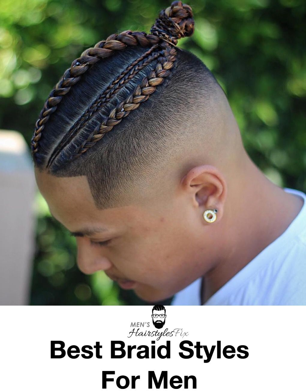 16 best braid styles for men in 2018: tips & tricks to know