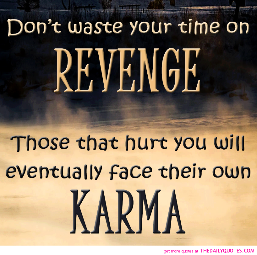 Karma And Revenge Quotes: Backstabbers And Karma Quotes