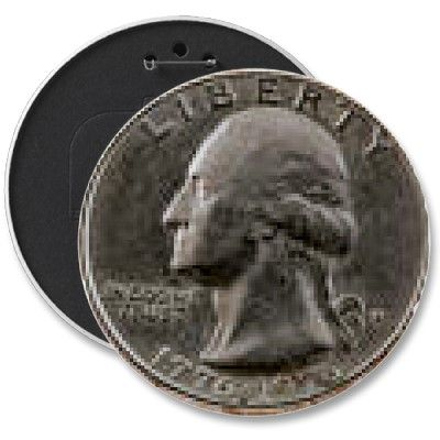 Quarter Money Button.