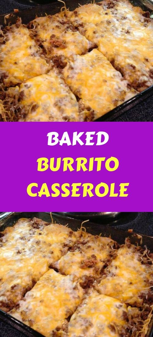 BAKED BURRITO CASSEROLE christmas recipes images