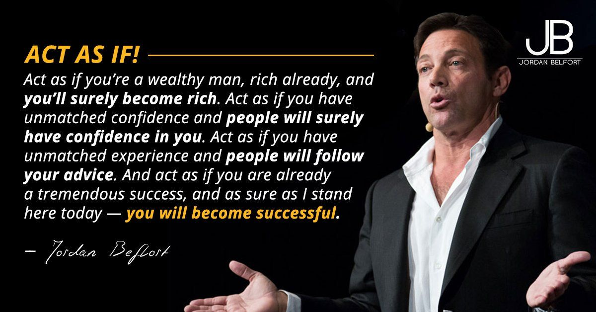Image result for jordan belfort quotes act as if