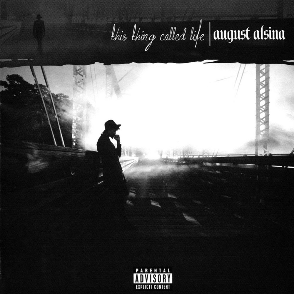 August Alsina This Thing Called Life August Alsina Album