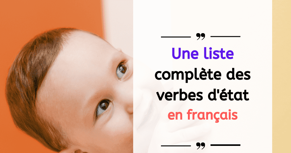 Une Liste Complete Des Verbes D Etat En Francais French Language Learning French Vocabulary Learn French