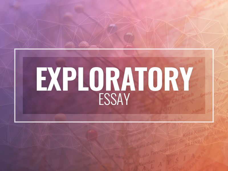 when writing the exploratory essay you should focus on probing the  when writing the exploratory essay you should focus on probing the issue and discussing its controversial