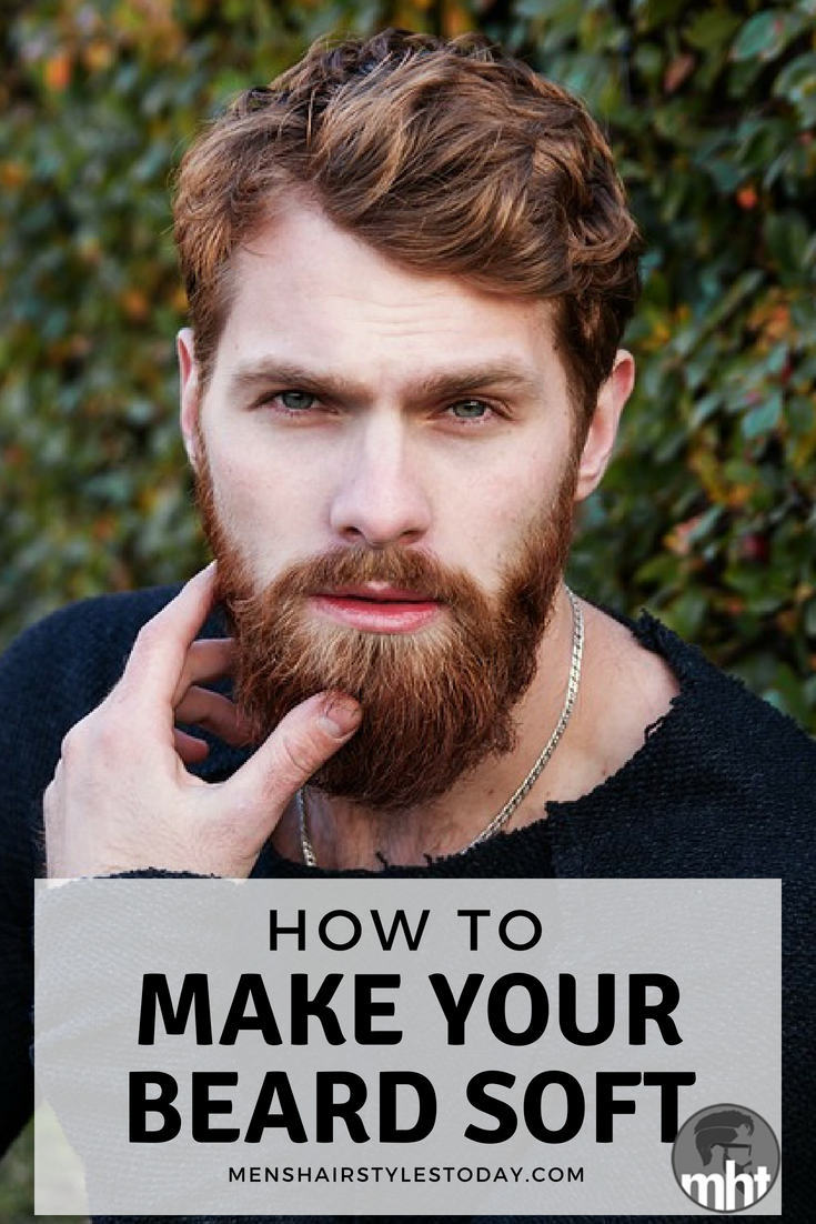 How To Make Your Beard Soft 2018 Guide Beard Styles Pinterest