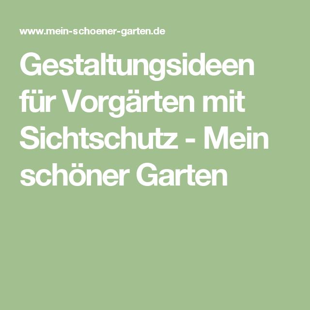 Gestaltungsideen für Vorgärten mit Sichtschutz - Mein schöner Garten ...