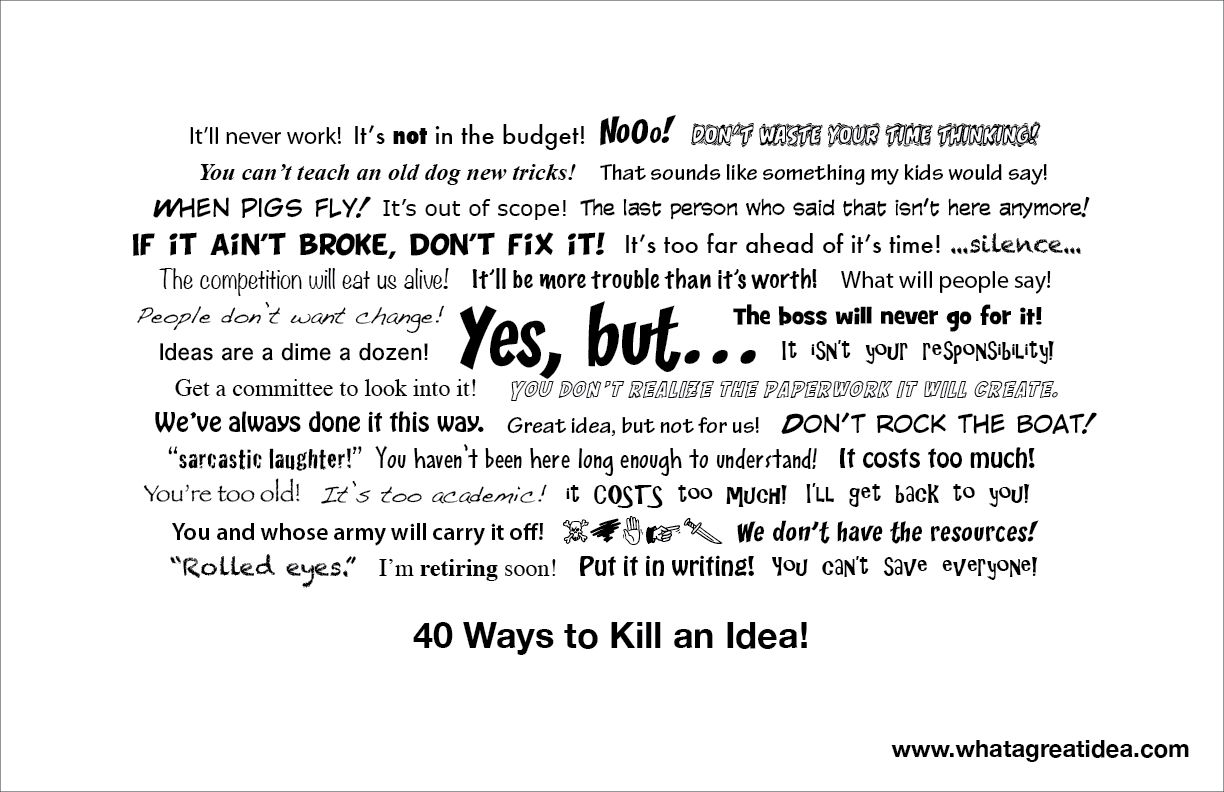 40 way to kill an idea. Can be used in everyday conservation