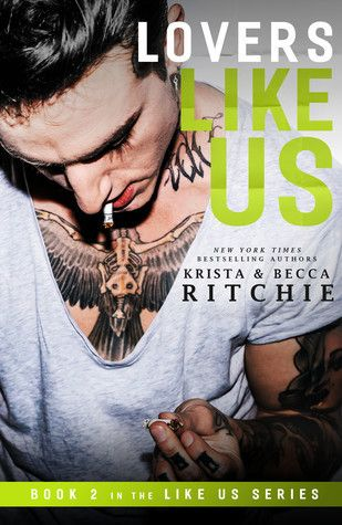 LOVERS LIKE US (LIKE US #2) BY KRISTA AND BECCA RITCHIE