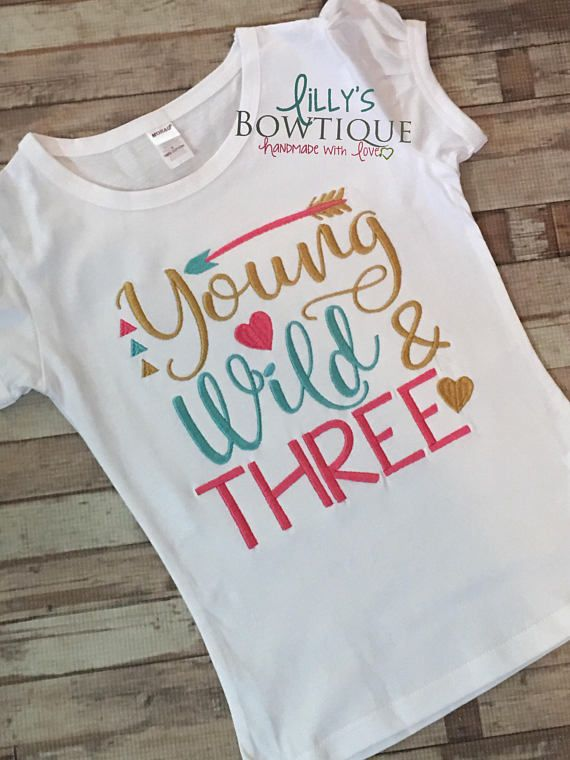69a0b41ab Young Wild and Three Wild One Birthday Shirt Im