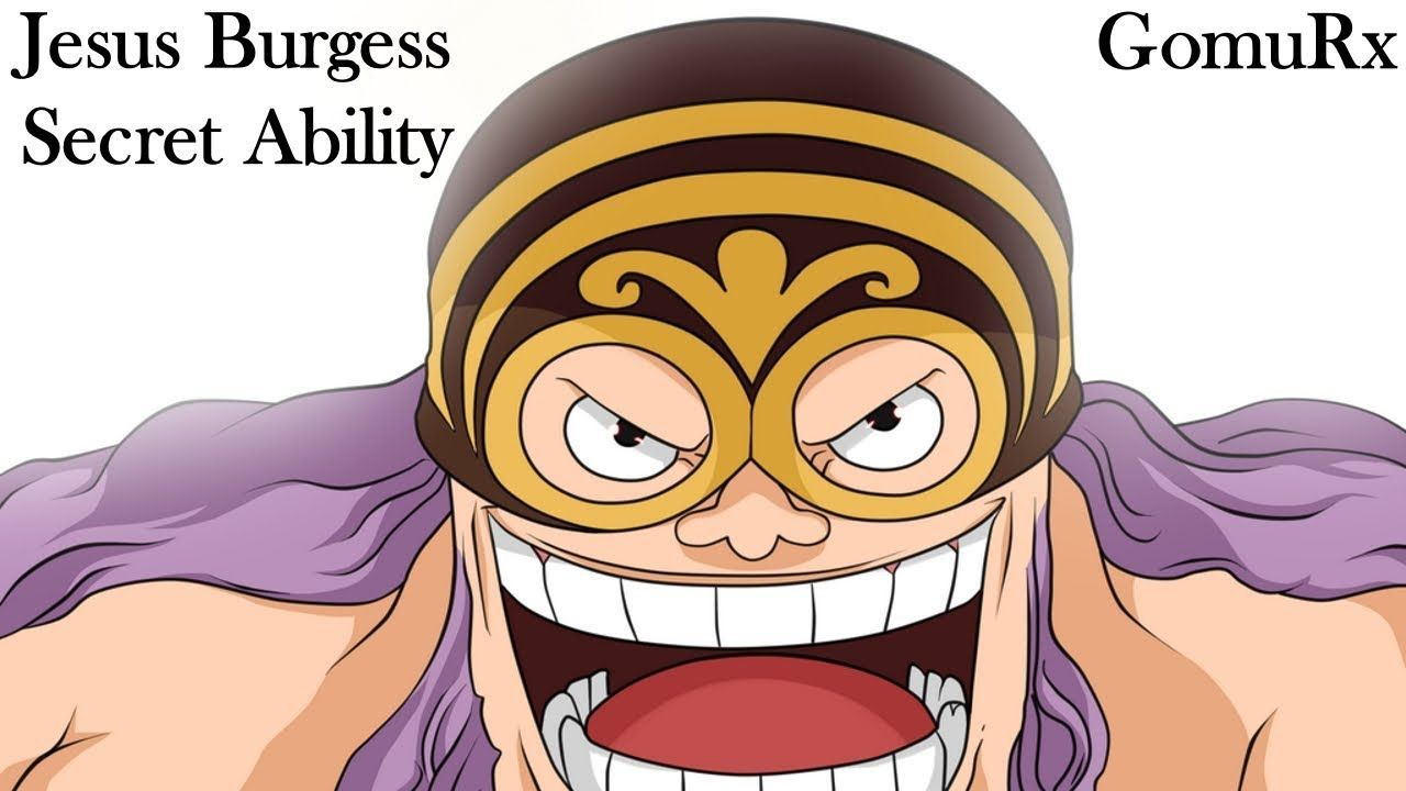 Jesus Burgess Secret Ability One Piece Theory With Images One