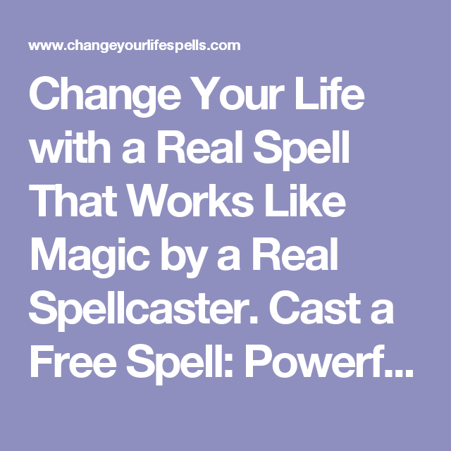 Change Your Life with a Real Spell That Works Like Magic by