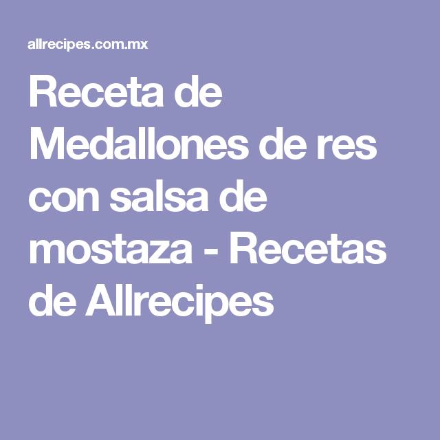 Receta de Medallones de res con salsa de mostaza - Recetas de Allrecipes