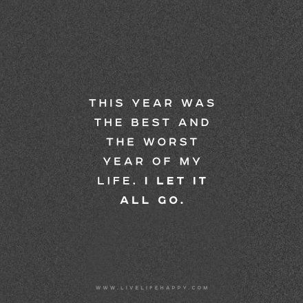 This year was the best and the worst year of my life. I