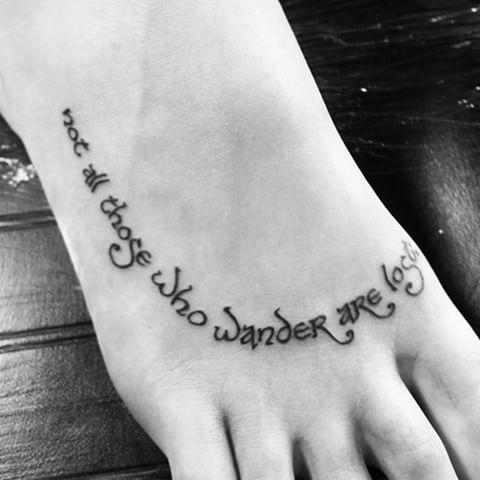 Not All Those Who Wander Are Lost Tattoo Foot Image Result For Not All Those Who Wander Are Lost Tattoo On Foot Foot Tattoos Sweet Tattoos Tattoos