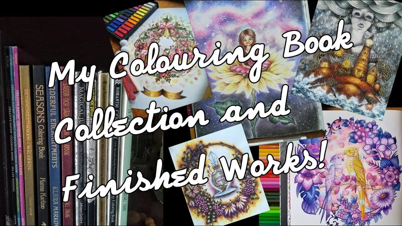 My Coloring Books Collection Finished Pages And Wips 2017 To Present Alexandracolors Youtube