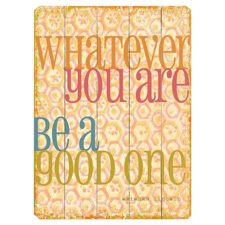 Be A Good One Wall Art. | Positive Words | Pinterest | Walls, Wisdom ...