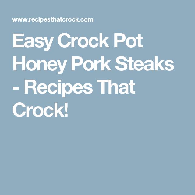 Easy Crock Pot Honey Pork Steaks - Recipes That Crock!