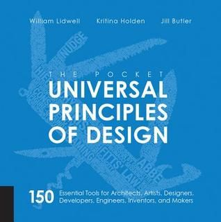 The Pocket Universal Principles Of Design 150 Essential Tools For Architects Artists Designers Developers Engi Principles Of Design Book Design Principles