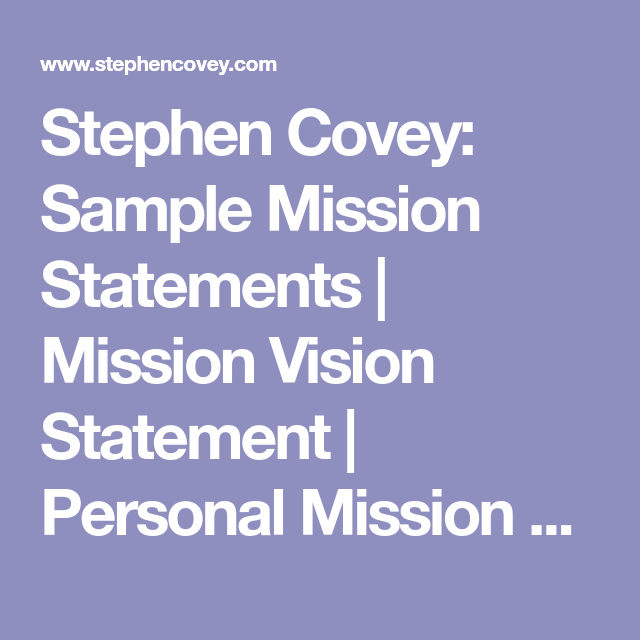 Stephen Covey Sample Mission Statements Mission Vision Statement