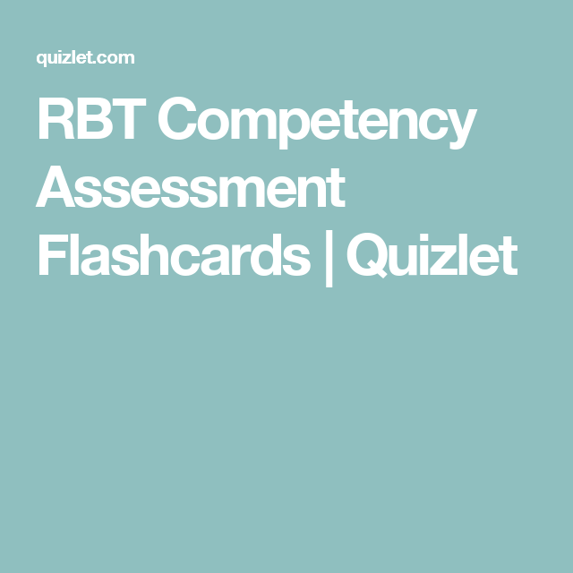 RBT Competency Assessment Flashcards | Quizlet