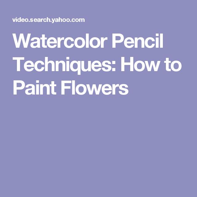 Watercolor Pencil Techniques: How to Paint Flowers