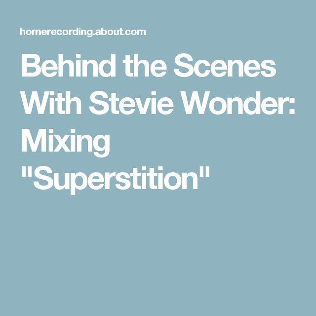 Learn How Stevie Wonder S Superstition Was Mixed Stevie Wonder Stevie Wonder