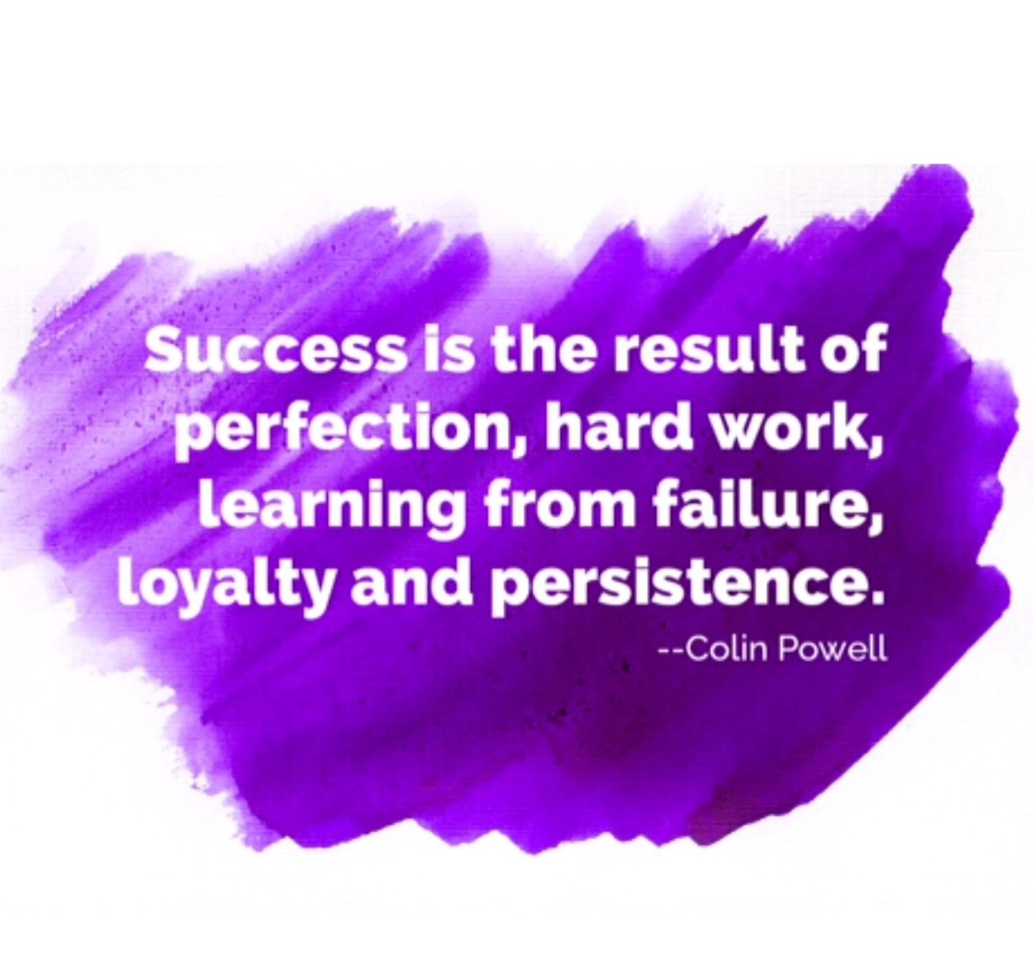 Success is the result of perfection, hard work, learning
