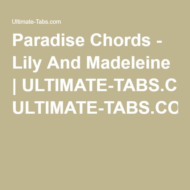 Paradise Chords - Lily And Madeleine   ULTIMATE-TABS.COM   Ukulele ...