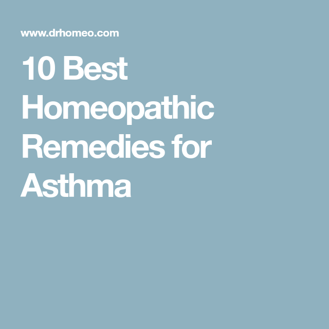 10 Best Homeopathic Remedies for Asthma | Asthma | Homeopathic