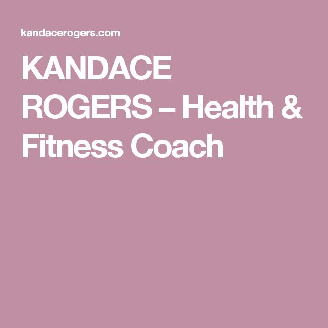 KANDACE ROGERS – Health & Fitness Coach