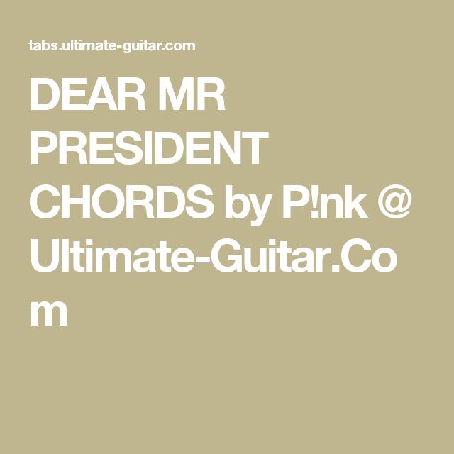 Dear Mr President Chords By Pnk Ultimate Guitar Guitar