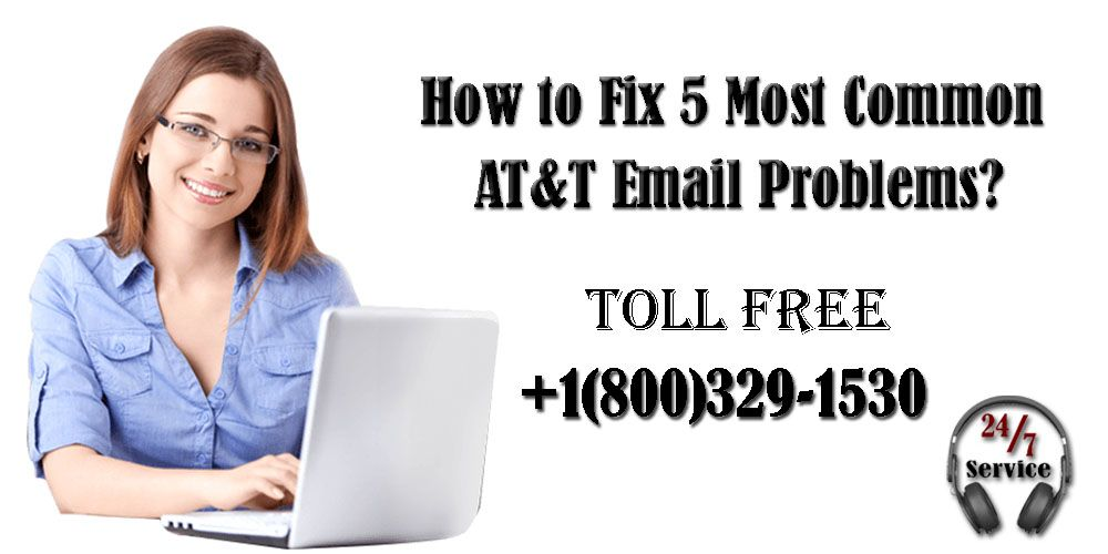 How to Fix 5 Most Common AT&T Email Problems? Fix it