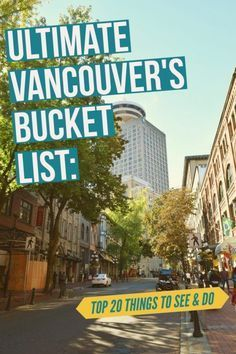Vancouvers Bucket List Top Things To See And Do