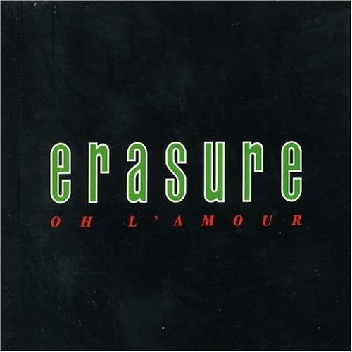 "Erasure ""Oh L'amour"" 