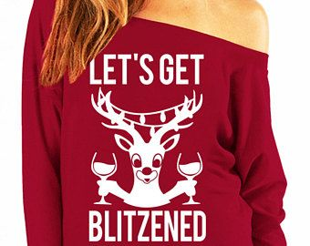lets get blitzened christmas slouchy sweatshirt wine version scarlet ugly christmas sweater humor