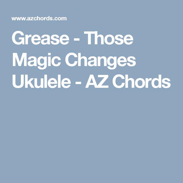 Grease Those Magic Changes Ukulele Az Chords Ukulele