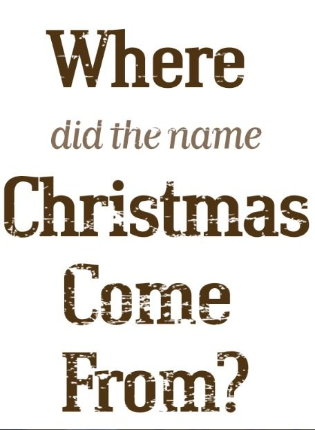 where does the name christmas come from waronchristmas - Where Does Christmas Come From