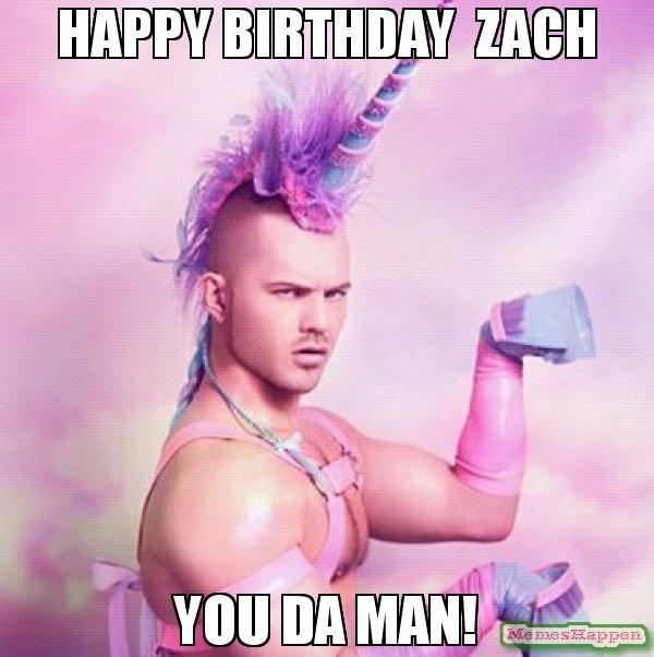 Funny Meme Zach : Happy birthday zach you da man meme unicorn misc
