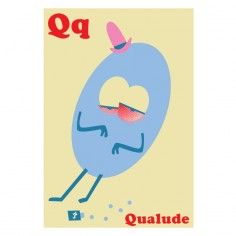 Q is for Qualude  Photo courtesy of The Future Perfect