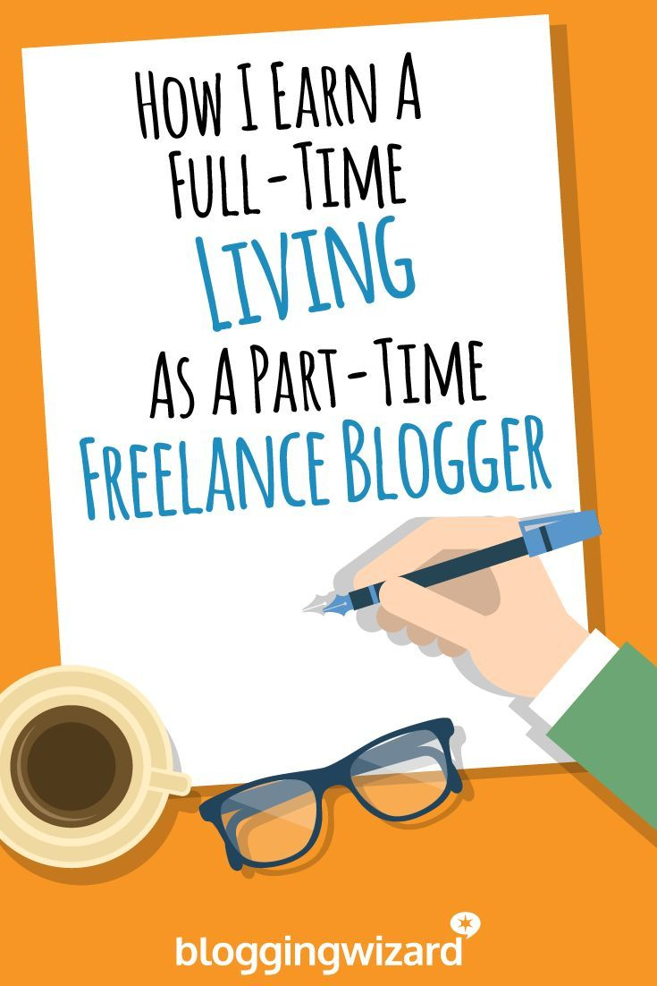 how i earn a full time living as a part time lance blogger via how i earn a full time living as a part time lance blogger via
