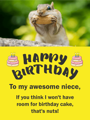 Funny Birthday Card For Niece Give Your The Gift Of Laughter On Her Special Day By Sending This It Features A Squirrel Shoving