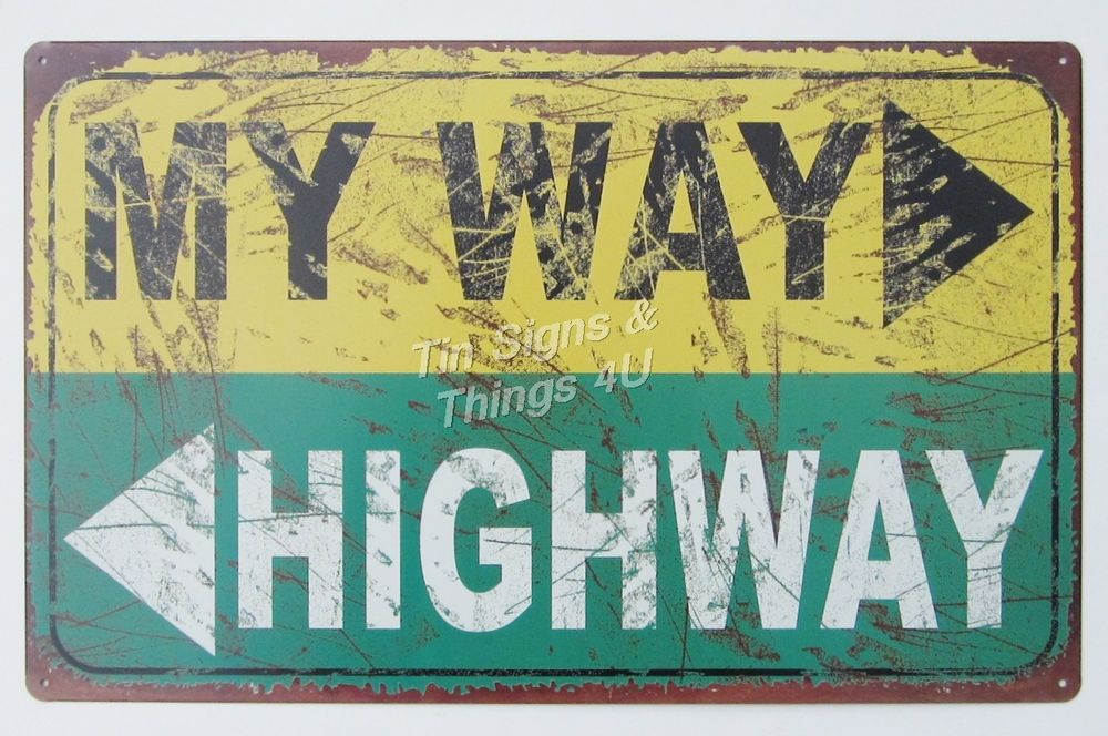 My Way or the Highway TIN SIGN funny vtg/rustic metal bar garage ...