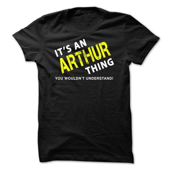 It is an ARTHUR Thing Tee #name #ARTHUR #gift #ideas #Popular #Everything #Videos #Shop #Animals #pets #Architecture #Art #Cars #motorcycles #Celebrities #DIY #crafts #Design #Education #Entertainment #Food #drink #Gardening #Geek #Hair #beauty #Health #fitness #History #Holidays #events #Home decor #Humor #Illustrations #posters #Kids #parenting #Men #Outdoors #Photography #Products #Quotes #Science #nature #Sports #Tattoos #Technology #Travel #Weddings #Women