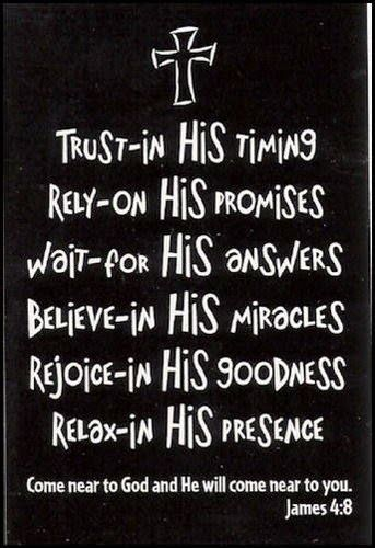 Trust-in, Rely-on, Wait-for, Believe-in, Rejoice-in, Relax-in HIS goodness