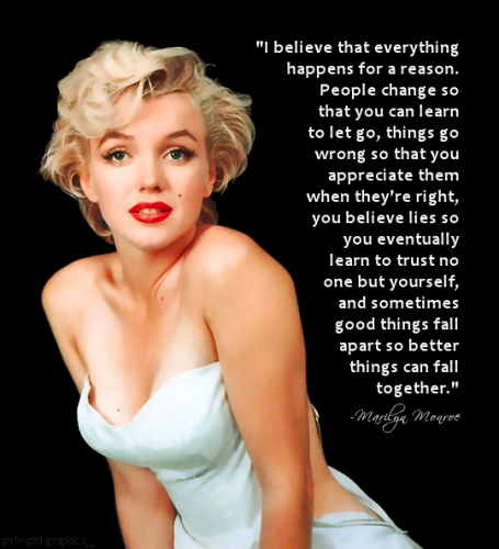 Marilyn Monroe Quote I Believe That Everything Happens For A Reason
