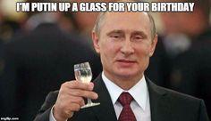 Putin Wishes Happy Birthday Meme Generator Imgflip Happy Birthday Meme Happy Biryhday Birthday Meme