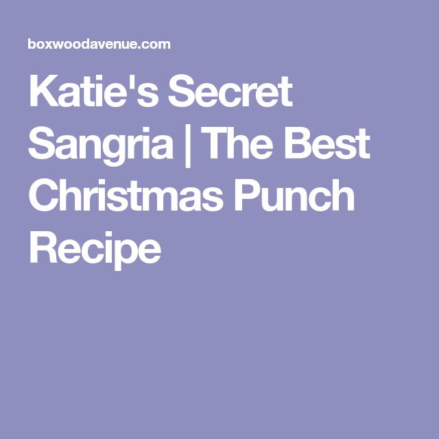 katies secret sangria the best christmas punch recipe - Best Christmas Punch